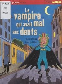 Ann Rocard et Claude Millet - Le vampire qui avait mal aux dents.