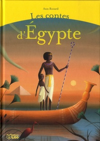 Ann Rocard et Judith Gueyfier - Les contes d'Egypte.