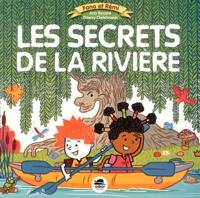 Ann Rocard et Thierry Christmann - Les secrets de la rivière.
