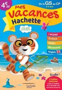 Ann Rocard et Josette Chamblas - Mes vacances Hachette de la GS au CP - 5-6 ans.