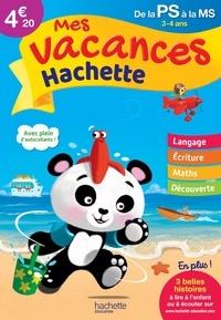 Ann Rocard - Mes vacances Hachette de la PS à la MS - 3-4 ans.