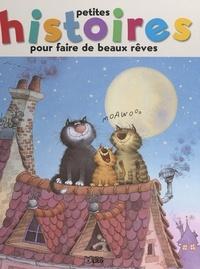 Ann Rocard et Valérie Michaut - Petites histoires pour faire de beaux rêves.