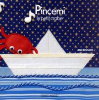 Ann Rocard - Pincemi, le petit crabe.