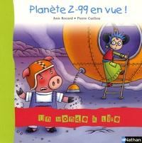 Ann Rocard - Planète Z-99 en vue !.