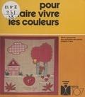 Ann Rocard - Pour faire vivre les couleurs....