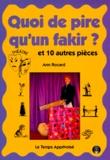 Ann Rocard - QUOI DE PIRE QU'UN FAKIR ? Et 10 autres pièces.