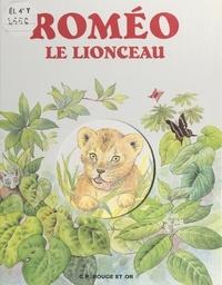 Ann Rocard et Liliane Blondel - Roméo le lionceau.