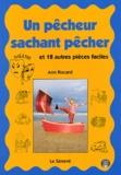 Ann Rocard - Un pêcheur sachant pêcher. - Et 18 autres pièces faciles.