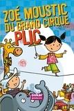 Ann Rocard et Thierry Christmann - Zoé Moustic du grand cirque Plic.