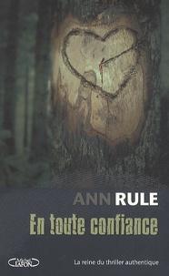 Ann Rule - En toute confiance.