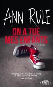 Ann Rule - On a tué mes enfants.
