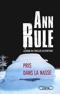 Ann Rule - Pris dans la nasse.