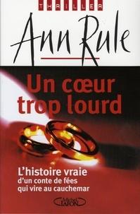 Ann Rule - Un coeur trop lourd.