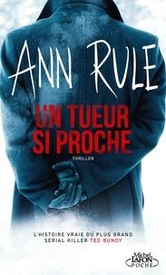 Ann Rule - Un tueur si proche.
