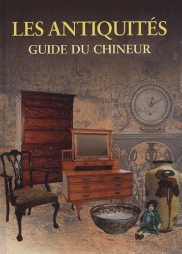 Ann Sautier-Greening - Les antiquités - Guide du chineur.