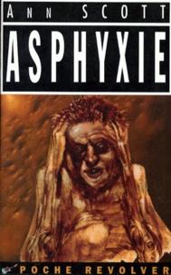 Ann Scott - Asphyxie.