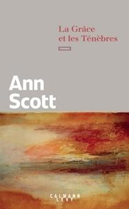 Ann Scott - La grâce et les ténèbres.