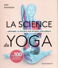 Ann Swanson - La science du yoga - Comprendre les postures pour optimiser leurs bienfaits.