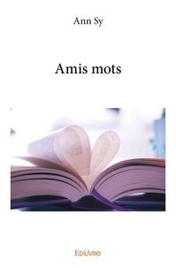 Ann Sy - Amis mots.