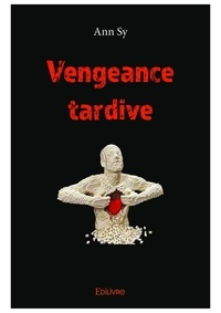 Ann Sy - Vengeance tardive.