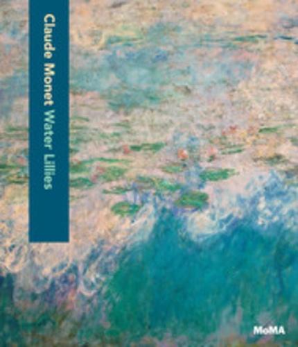 Ann Temkin - Claude Monet - Water lilies.