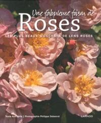 Ann Velle et Philippe Debeerst - Une fabuleuse foison de roses - Les plus beaux moschata de Lens Roses.