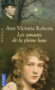 Ann-Victoria Roberts - Les amants de la pleine lune.