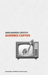 Ann Warren Griffith - Audience captive.