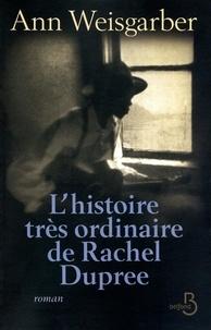 Ann Weisgarber - L'histoire trés ordinaire de Rachel Dupree.