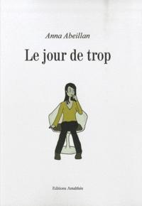 Anna Abeillan - Le jour de trop.