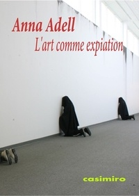 Anna Adell - L'art comme expiation.