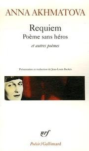 Anna Akhmatova - Requiem - Poème sans héros et autres poèmes.