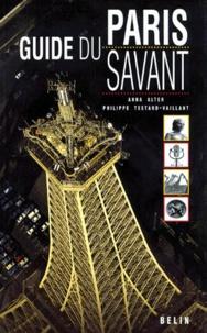 Anna Alter et  Collectif - Guide du Paris savant.
