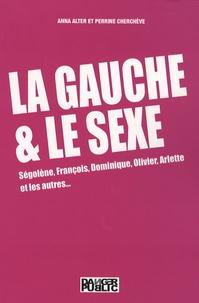 Anna Alter et Perrine Cherchève - La gauche et le sexe.