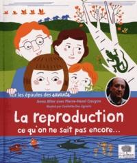 Anna Alter et Pierre-Henri Gouyon - La reproduction, ce qu'on ne sait pas encore....