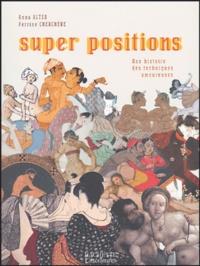 Anna Alter et Perrine Cherchève - Super positions - Une histoire des techniques amoureuses.
