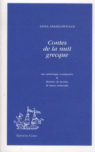Anna Angelopoulos - Contes de la nuit grecque.