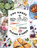 Anna Austruy et Catherine Delprat - Une année pleine d'idées - Bien-être, jardin, DIY, cuisine... Votre temps libre est extraordinaire.