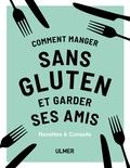 Anna Barnett - Comment manger sans gluten et garder ses amis.