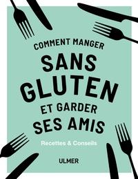 Meilleur ebook gratuit pdf téléchargement gratuit Comment manger sans gluten et garder ses amis DJVU ePub
