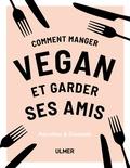 Anna Barnett - Comment manger vegan et garder ses amis.