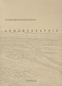 Anna Barseghian et Stefan Kristensen - Arménographie. 1 DVD