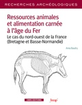 Anna Baudry - Ressources animales et alimentation carnée à l'âge du Fer - Le cas du nord-ouest de la France (Bretagne et Basse-Normandie).