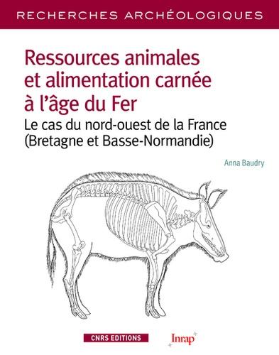 Ressources animales et alimentation carnée à l'âge du Fer. Le cas du nord-ouest de la France (Bretagne et Basse-Normandie)