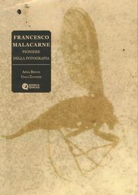 Anna Bedon et Italo Zannier - Francesco Malacarne - Pioniere della fotografia.