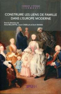 Anna Bellavitis et Laura Casella - Construire les liens de famille dans l'Europe moderne.