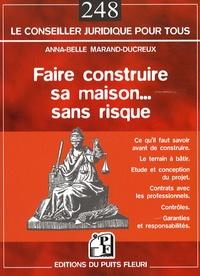 Faire construire sa maison... sans risque - Anna-Belle Marand-ducreux | Showmesound.org