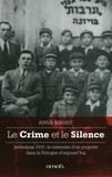 Anna Bikont - Le Crime et le Silence - Jedwabne 1941, la mémoire d'un pogrom dans la Pologne d'aujourd'hui.