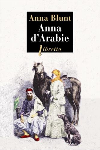 Anna d'Arabie. La cavalière du désert (1878-1879)