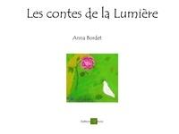 Anna Bordet - Les contes de la Lumière - Recueil de contes.